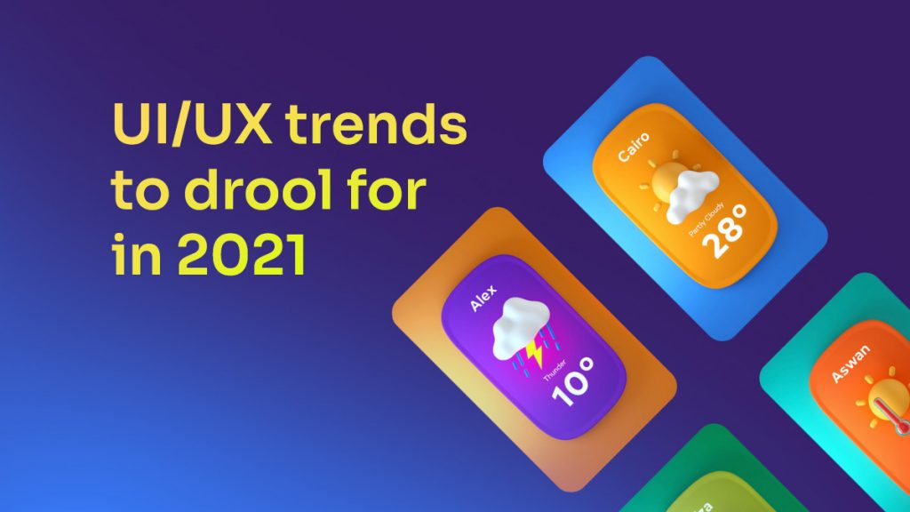 UI and UX trends in 2021